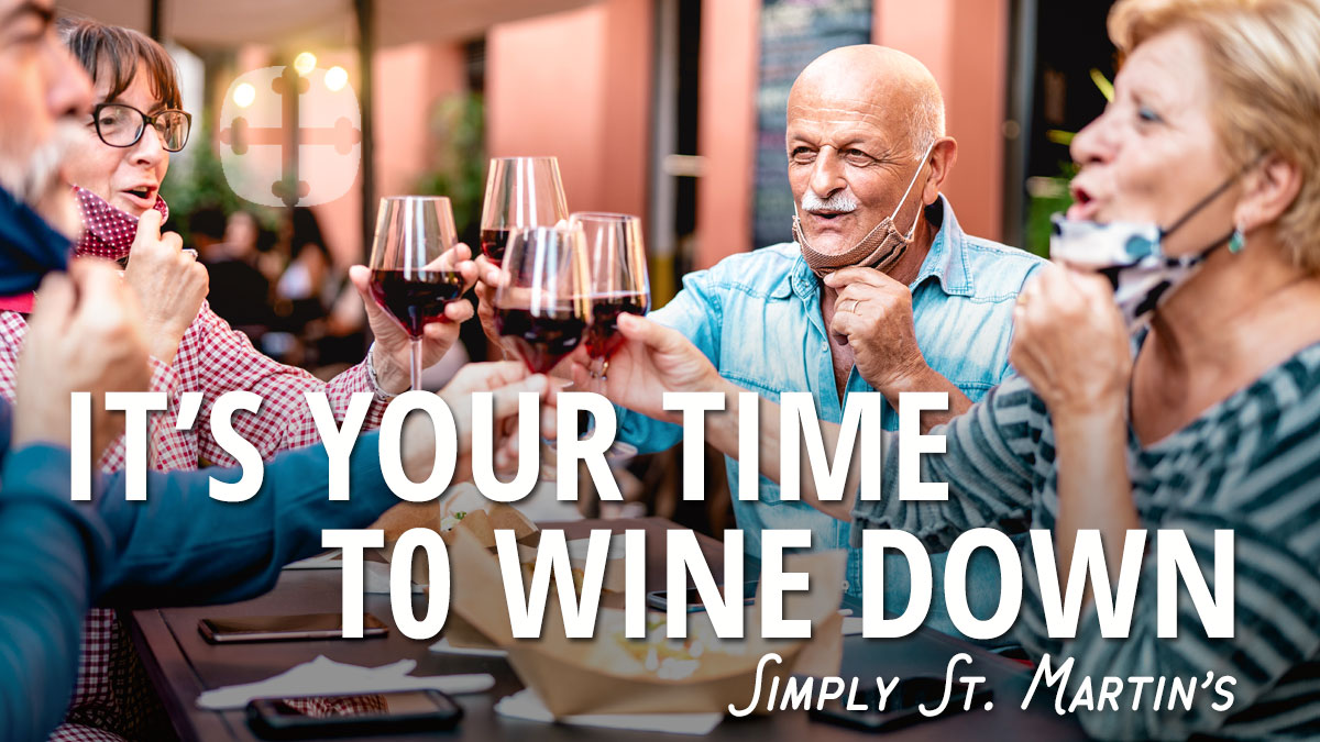 It's your time to wine down